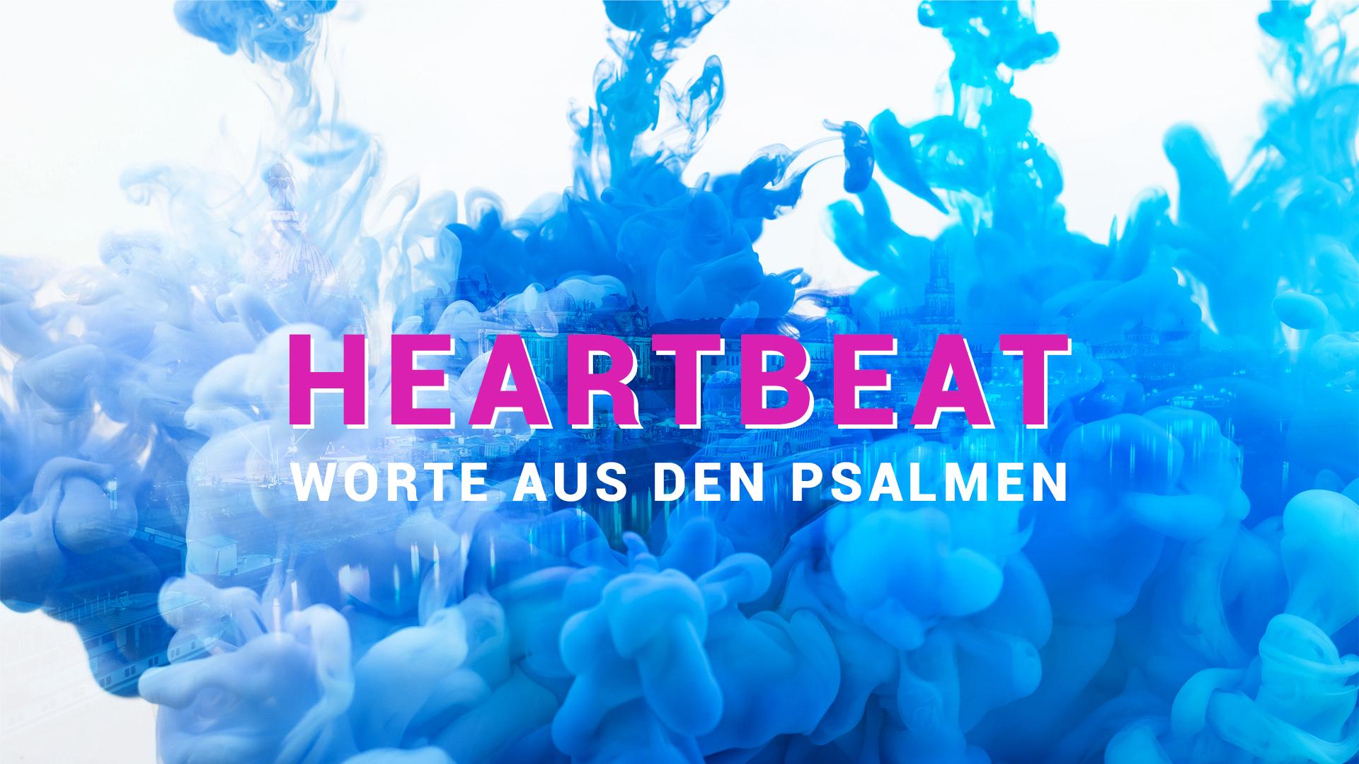 Heartbeat - Worte aus den Psalmen Teil 1 [video]