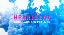 Heartbeat - Worte aus den Psalmen Teil 6 [video]