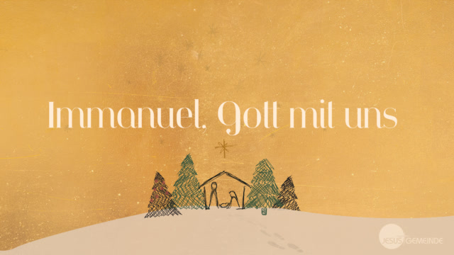 Immanuel, Gott mit uns [video]