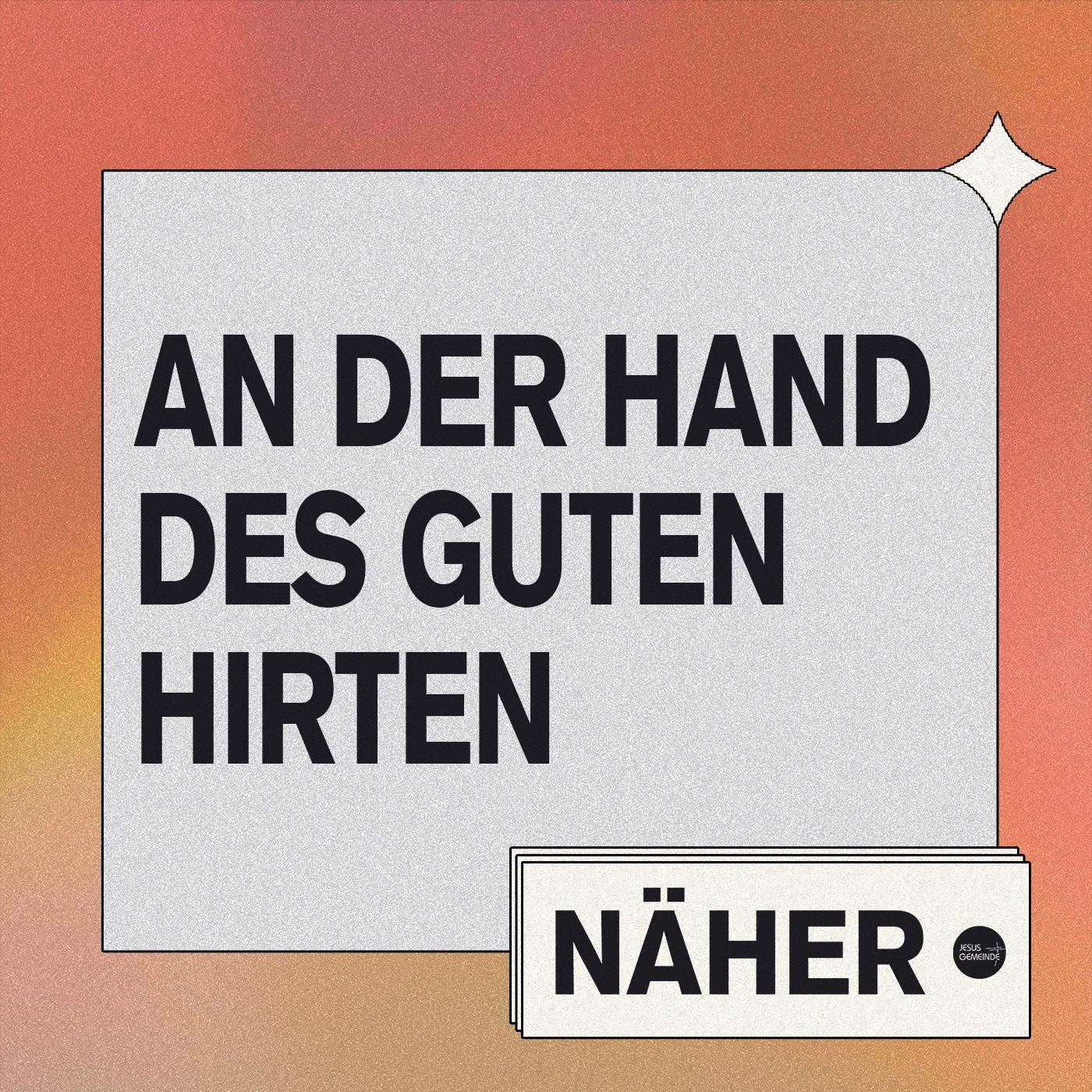 Näher - An der Hand des guten Hirten [video]